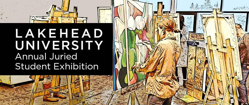 Lakehead University Annula Juried Student Exhibition banner image