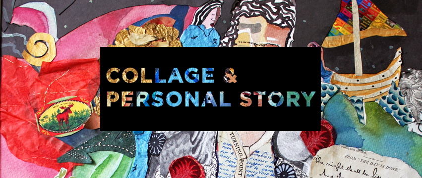 Collage & Personal Story Workshop