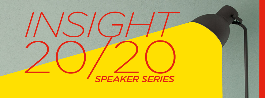 Insight 20 20 Speaker Series Event