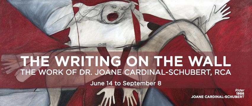 The Writing On The Wall: The Work of Joane Cardinal Schubert